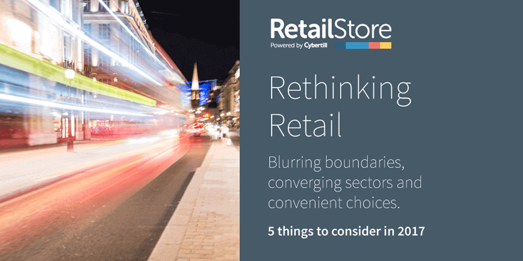 Omni Channel Retailing Blurring Boundaries Converging Sectors And Convenient Choices 5 Things To Consider In 2017 Cybertill