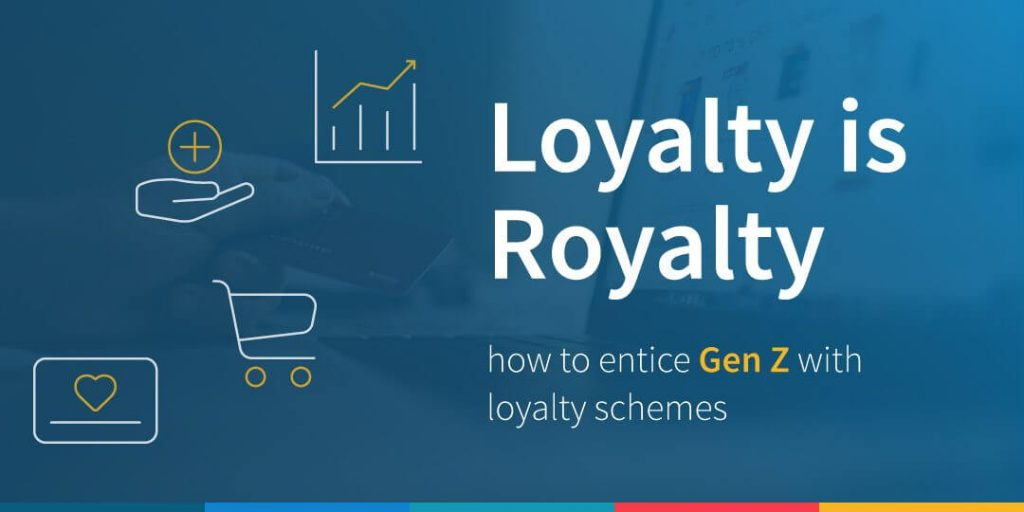 Loyalty is Royalty: How to Capture the Gen Z Audience