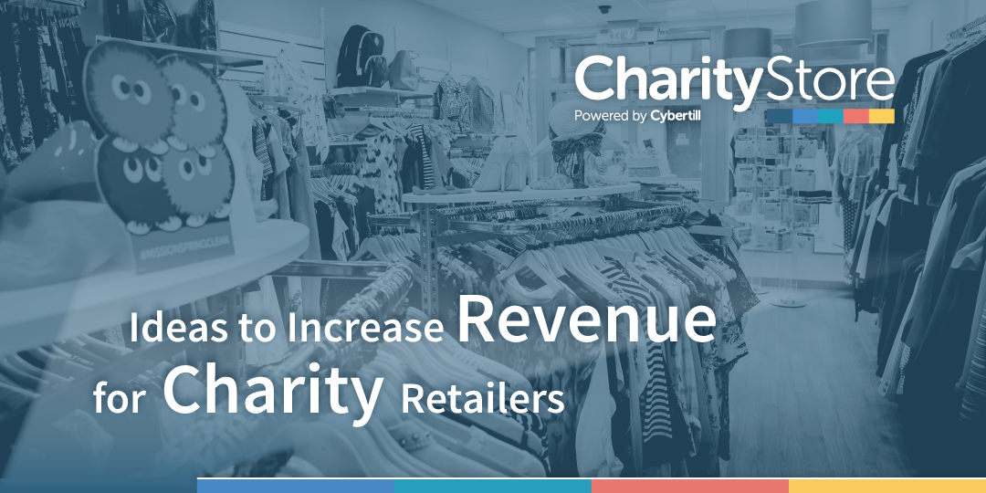 7 Ideas for increasing revenue for charity retailers